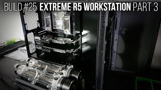 Extreme R5 Workstation: Part 3