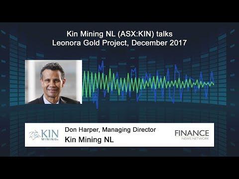 Kin Mining NL (ASX:KIN) Talks Leonora Gold Project, December 2017