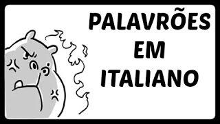 Palavrões em Italiano (Xingamentos)