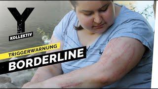 Leben mit der Borderline-Störung I Y-Kollektiv Dokumentation