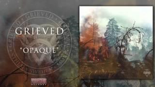 GRIEVED - Opaque (audio)