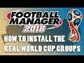How to Install the REAL 2018 World Cup Groups on Football Manager 2018 | FM18 Database Tutorial