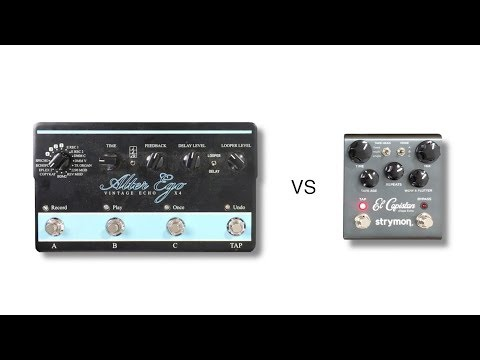 TC Electronic Alter Ego X4 vs Strymon El Capistan