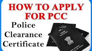 how to apply for pcc online how to apply for police clearance certificate india