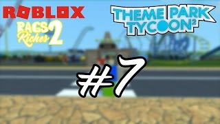 New Rides and Fun | Rags 2 Riches | Ep.7 | Roblox: Theme Park Tycoon 2