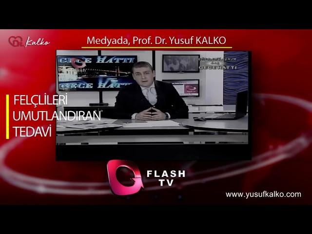 FLASH TV - FELÇLİLERİ UMUTLANDIRAN TEDAVİ | Prof. Dr. Yusuf KALKO