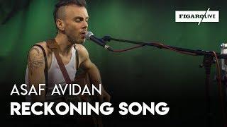 Repeat youtube video Asaf Avidan - Reckoning Song - Le Live