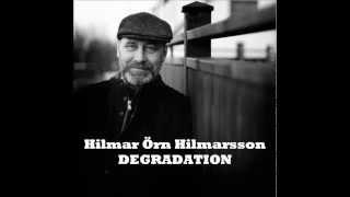 Hilmar Örn Hilmarsson - Degradation