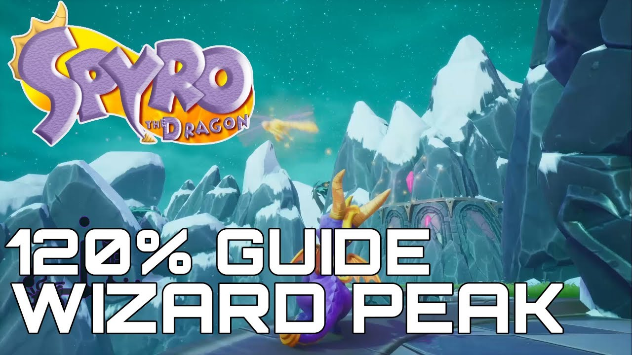 Spyro The Dragon (Reignited) 120% Guide WIZARD PEAK (ALL GEMS, EGGS,  DRAGONS   )