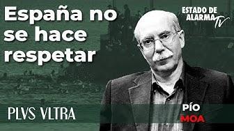 Image del Video: Plus Ultra con Pío Moa: España no se hace respetar