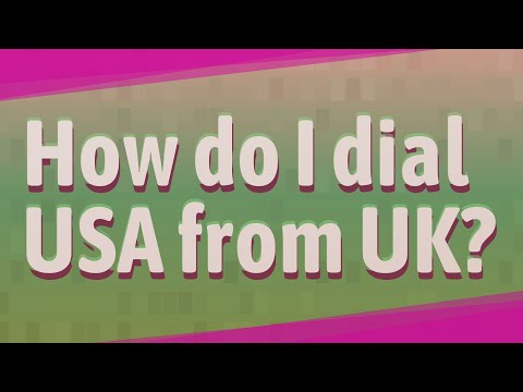 How Do I Dial USA From UK?