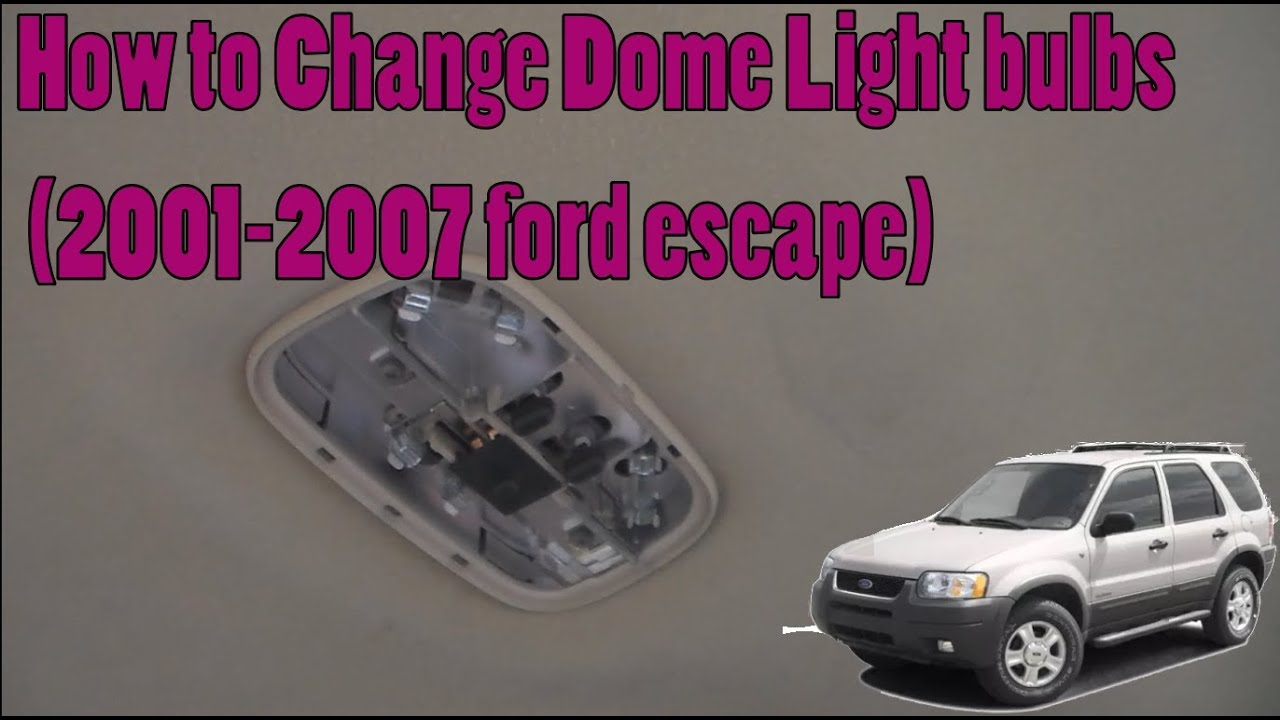 How To Change Dome Light Bulbs 2001 2007 Ford Escape