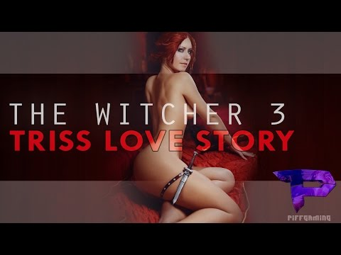 Triss Love Story FULL (Witcher 3 Sex Scene Triss)