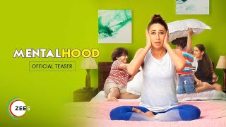 Mentalhood | Official Teaser | Streaming Now on ZEE5