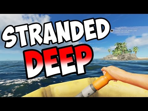 Stranded Deep - NEW UPDATES! NEW SEASON! - S3E01 - Let's Play Stranded Deep Gameplay