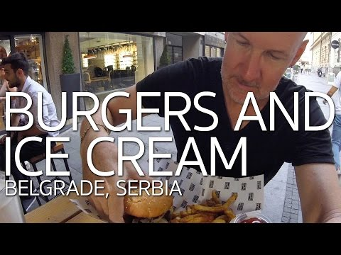 Burgers and Ice Cream | Wandering Belgrade Serbia