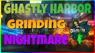 GRINDING GHASTLY HARBOR NIGHTMARE IN ROBLOX DUNGEON QUEST GIVEAWAY 8:30 PM EST