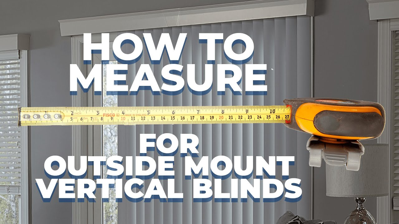How To Measure For Outside Mount Vertical Blinds Youtube