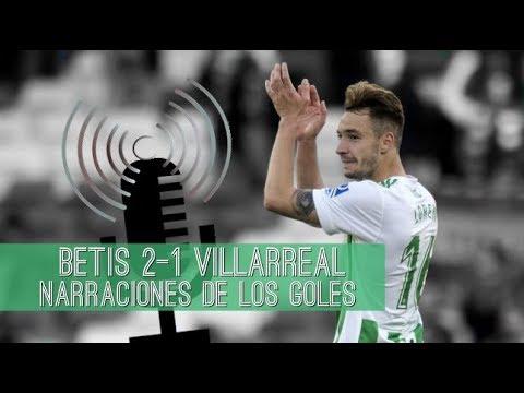 Betis 2-1 Villarreal   Narraciones de los goles de Loren