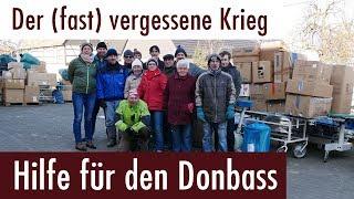 Der (fast) vergessene Krieg - Hilfe für den Donbass