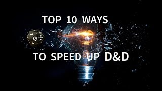 Top Ten Ways to Speed up Dungeons and Dragons Games