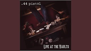 Play Forty Four Pistol (Live)