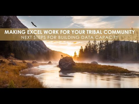 Making Excel Work for Your Tribal Community: Next Steps for Building Data Capacity