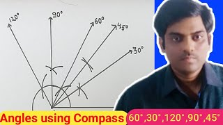 Construction of angle 60°,30°,120°,90°,45° using Compass.