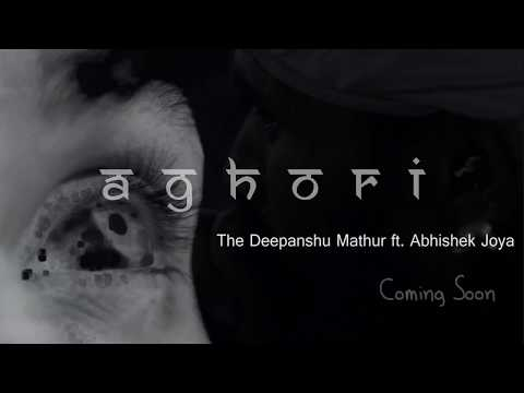 AGHORI (Teaser) || Stoners Anthem || Greed of Weed || The Deepanshu Mathur Ft. Abhishek Joya