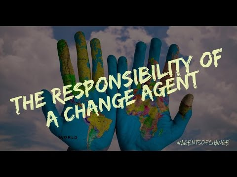 #46 Agents of Change Webinar: The Responsibility of a Change Agent