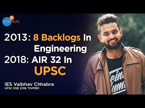How An Average Student Became A UPSC Topper | Failure To Success | IES Vaibhav Chhabra | Josh Talks