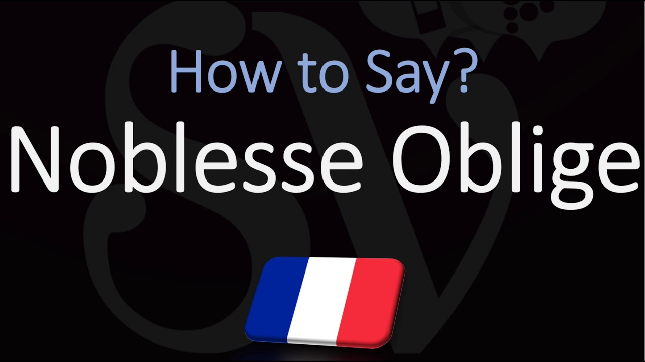 How to Pronounce Noblesse Oblige? (CORRECTLY) English, American, French  Pronunciation