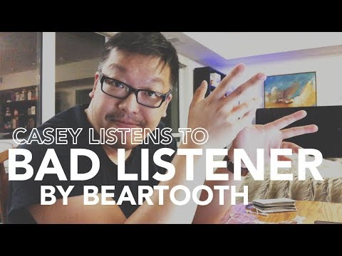Casey Listens To Bad Listener By Beartooth