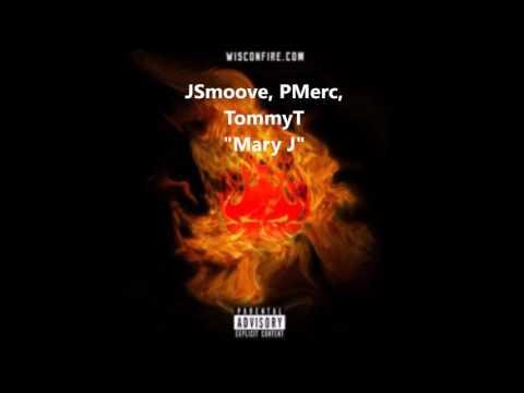 JSmoove, PMerc, TommyT - Mary J