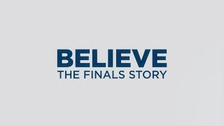 Believe: The Finals Story