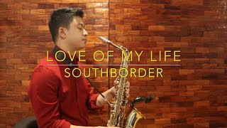Love of my life - Southborder (Saxophone Cover) Saxserenade