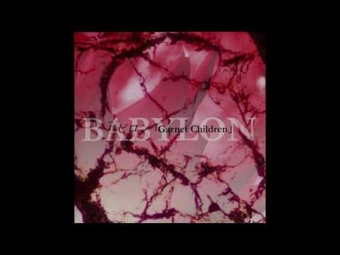 BABYLON バビロン - Garnet Children