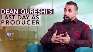 Last Day As Producer | Dean Qureshi