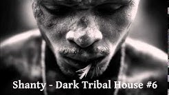 Shanty - Dark Tribal House #6