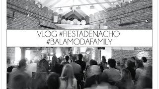 VLOG La fiesta de Nacho balamodafamily