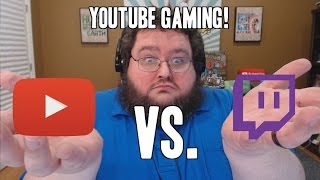 Youtube Gaming: The GOOD and BAD!