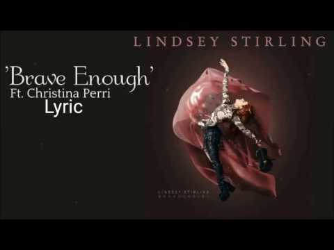 Brave enough - Lindsey Stirling ft. Christina Perri (Lyrics)