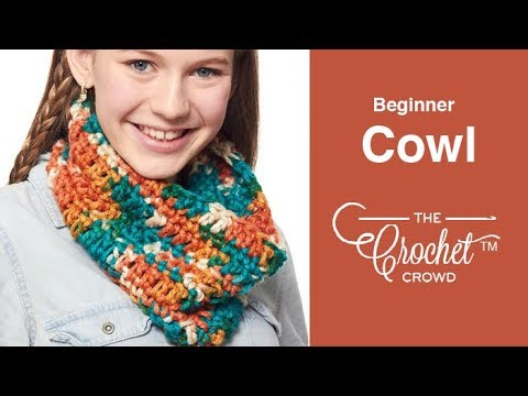 Learn to Crochet For Beginners – Cowl Dance Version