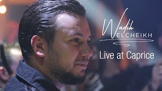 Wadih El Cheikh Live At Caprice (Part 3) | Caprice وديع الشيخ  حفلة