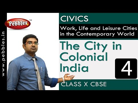 The city colonial India | Work, life and leisure| Civics |CBSE Class 10 Social Sciences