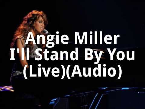Angie Miller - I'll Stand By You (Live)(Audio)
