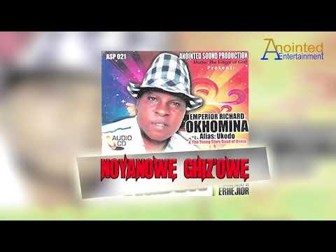Download RICHARD OKHOMINA [UKODO] - NOYANOWE GHIZ'OWE [LATEST BENIN MUSIC]