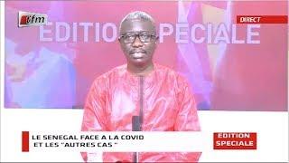 Edition Spéciale - Le Sénégal face à la covid et les autre cas