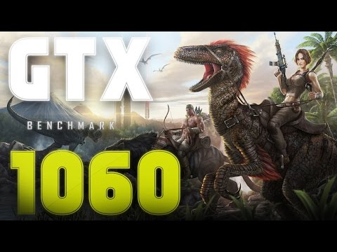 ARK Survival Evolved: GTX 1060 | I5 6400 | Benchmark (1080p60FPS)