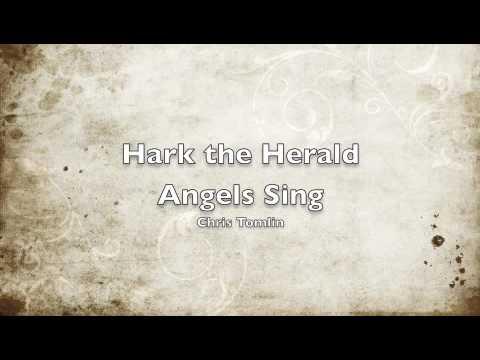 Hark the Herald Angels Sing Chris Tomlin